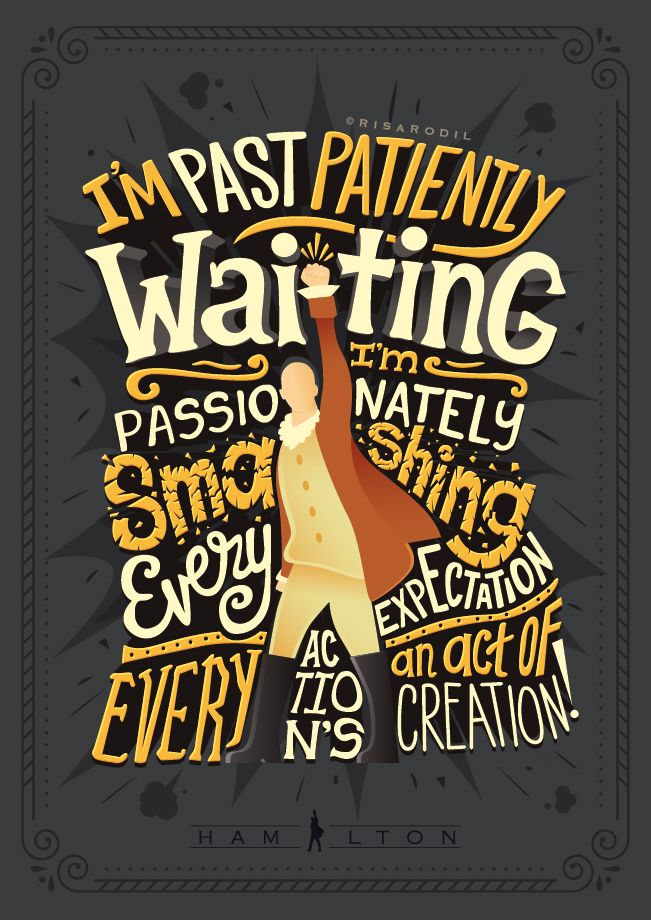 I'm laughin' in the face of casualties and sorrow. For the first time, I'm thinkin' past tomorrow! | Hamilton Lyric Posters. By Risarodil via Tumblr.
