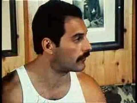 he is hilarious in this interview -  Freddie Mercury Interview Musical Prostitute part 2