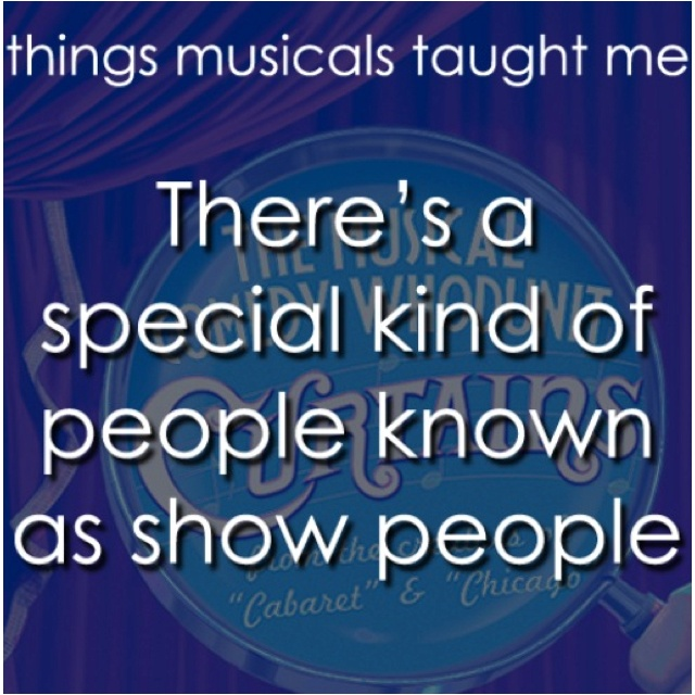 Curtains: Curtains, Quote, Truth, Musicals Taught, Things Musicals, Theater, Musical Theatre, People