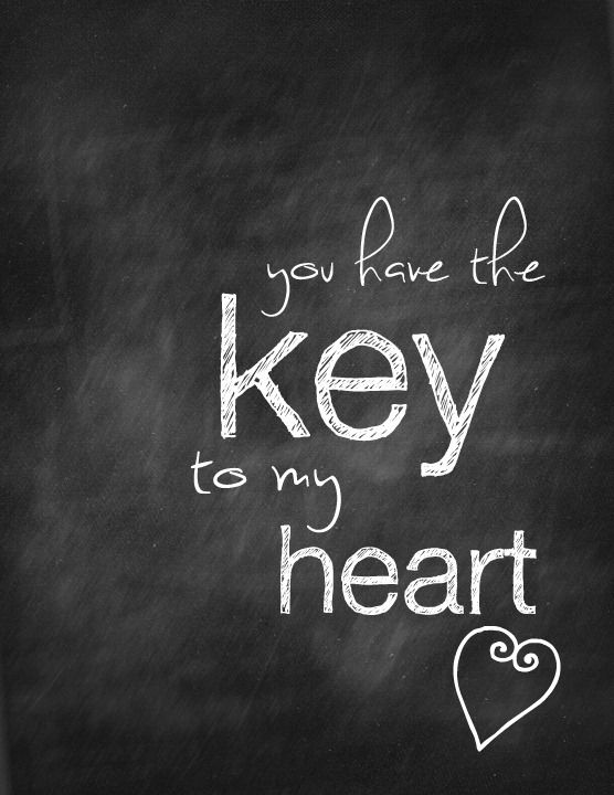 you have the key to my heart chalkboard