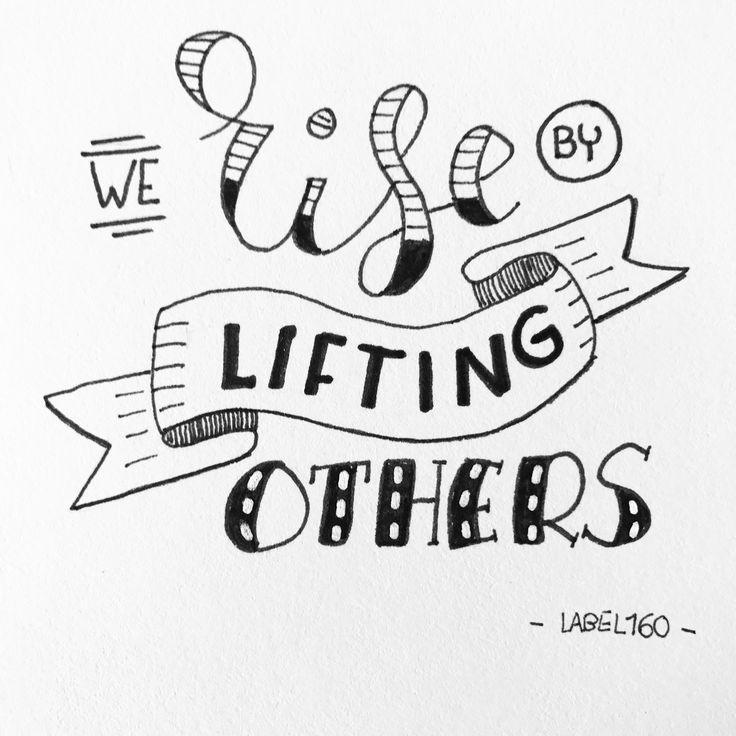 We rise by lifting others  Made by Label160 #handlettering #handletteren #becreative #handwritten #handgeschreven #handmade  #quotes #quote  #doodles #handlettered #letterart #lettering #handmade #handwritten #handmadefont #sketch #draw #tekening #modernlettering #wordart #font #draw #doodle #tekening #creativelettering #handdrawntype #typographie #dailylettering #werisebyliftingothers
