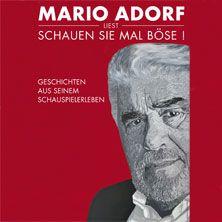 Mario Adorf: Schauen Sie mal böse! Geschichten aus seinem Schauspielerleben // 02.03.2015 - 04.03.2015  // 04.03.2015 19:30 DRESDEN/Staatsschauspiel Dresden - Kleines Haus 1 // 04.03.2015 20:00 BERLIN/Deutsches Theater // 04.03.2015 20:30 BERLIN/Schaubühne Studio // 04.03.2015 20:00 BERLIN/Auster-Club // 04.03.2015 19:30 HANNOVER/Ballhof Eins // 04.03.2015 20:00 HAMBURG/St.-Pauli-Theater