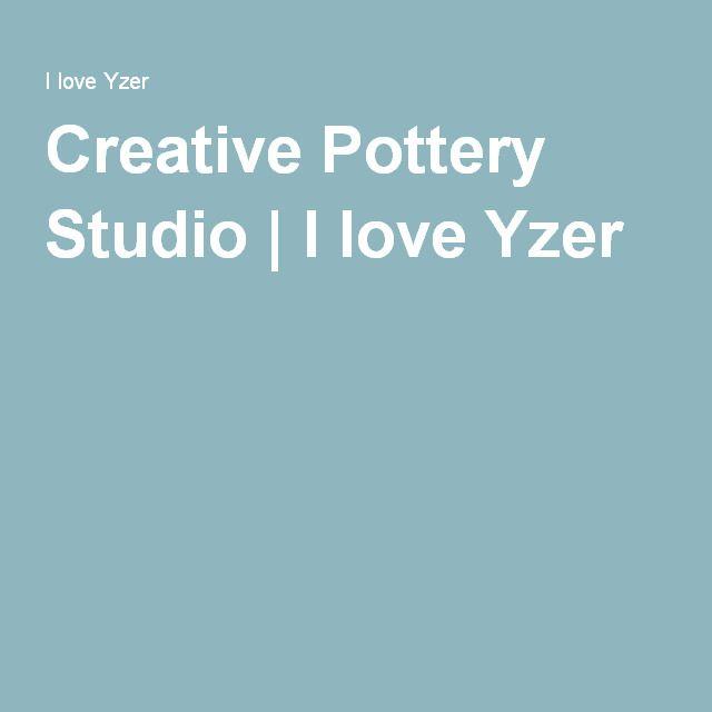 Creative Pottery Studio   I love Yzer
