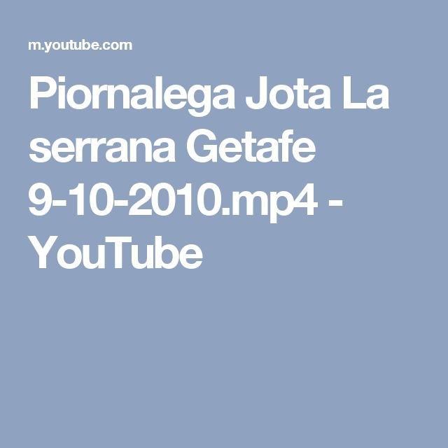 Piornalega Jota La serrana Getafe 9-10-2010.mp4 - YouTube