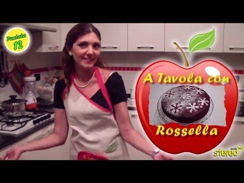 A Tavola Con Rossella - 12 Puntata -  Torta al cioccolato