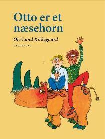 Otto er et næsehorn (Ole Lund Kirkegaards Klassikere)