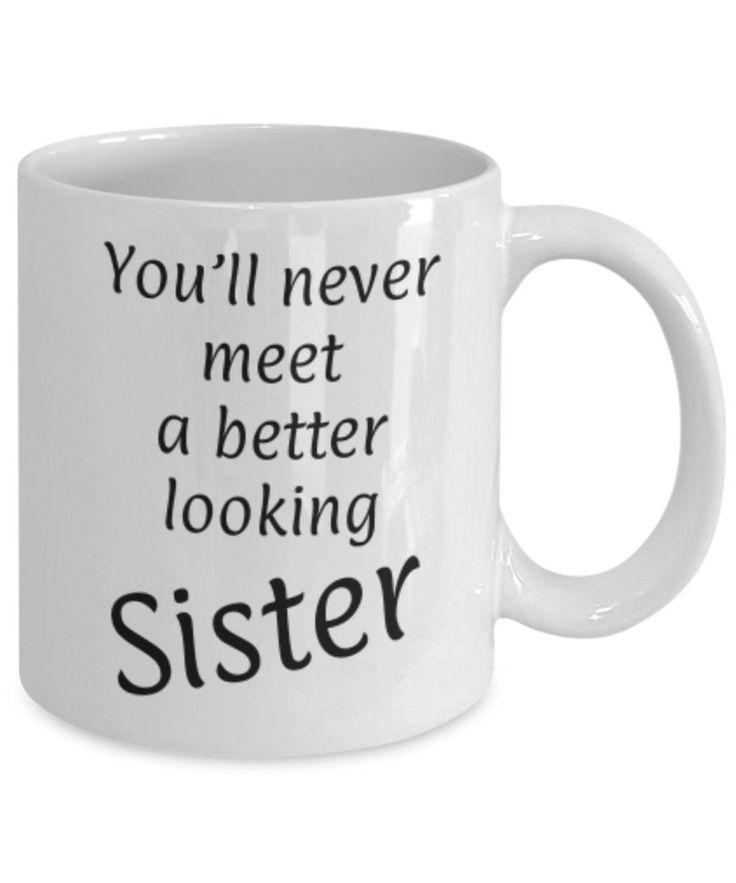 Gift for Sister, Meet Better Looking Sister, Funny coffee mug Sister, Christmas gift for Sister, Sister appreciation mug, Gift for her by expodesigns on Etsy