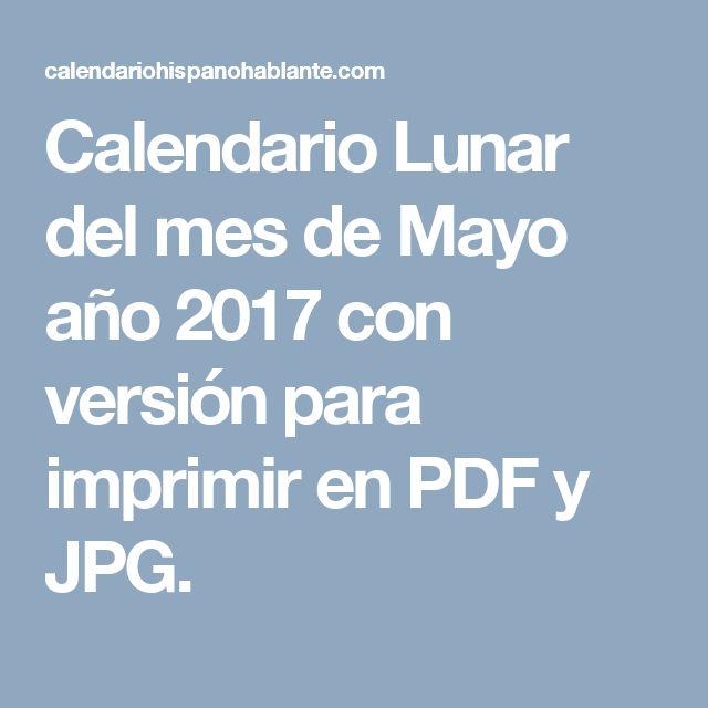 Calendario Lunar del mes de Mayo año 2017 con versión para imprimir en PDF y JPG.