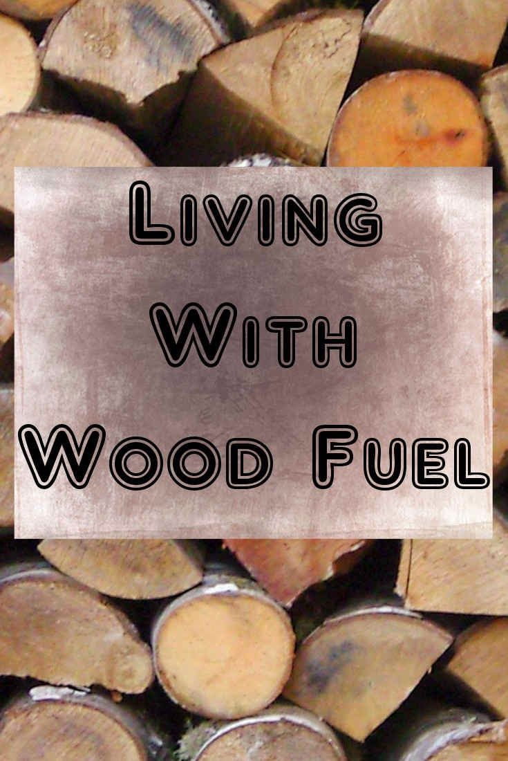 Living With Wood Fuel