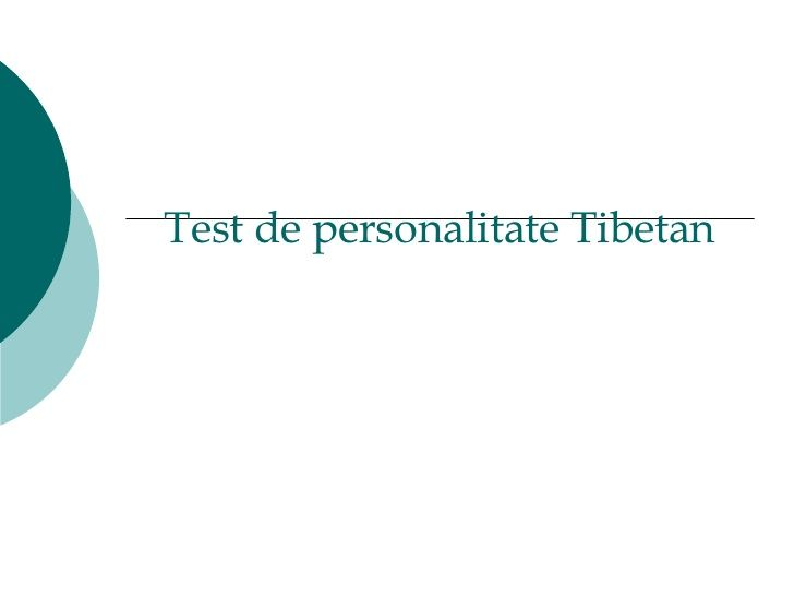 Test De Personalitate Tibetan by Albu Lucian via slideshare