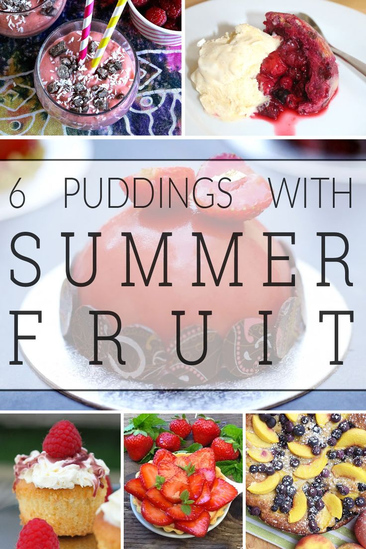 PERFECT for summer. Six summer fruit pudding recipes. I want them all!!