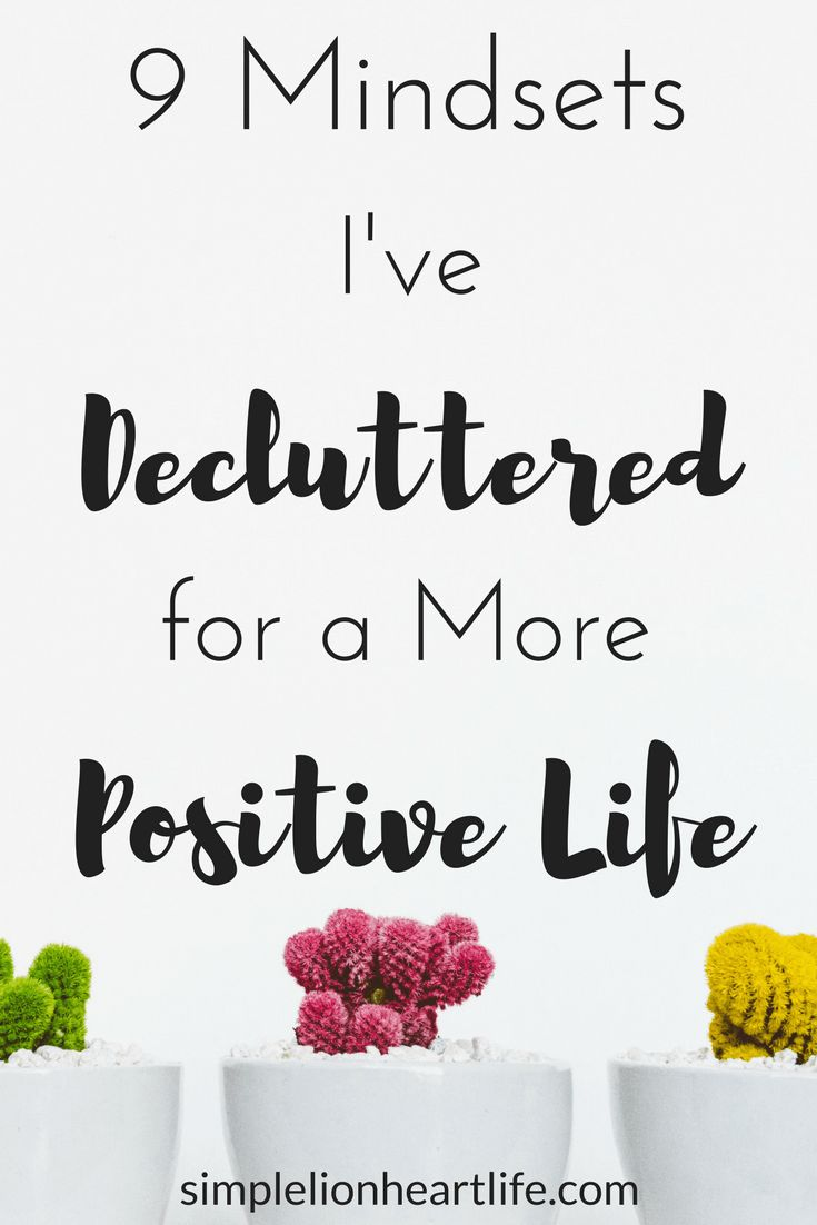 9 mindsets I've decluttered for a more positive life #minimalism #intentionalliving #positive #minimalist #declutter