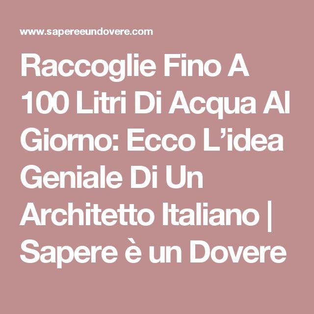 Raccoglie Fino A 100 Litri Di Acqua Al Giorno: Ecco L'idea Geniale Di Un Architetto Italiano   Sapere è un Dovere