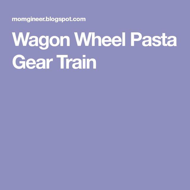 Wagon Wheel Pasta Gear Train