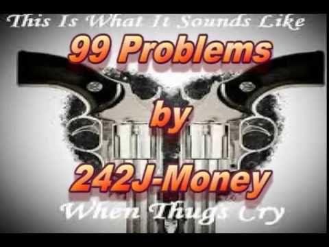 99Problems by 242j money