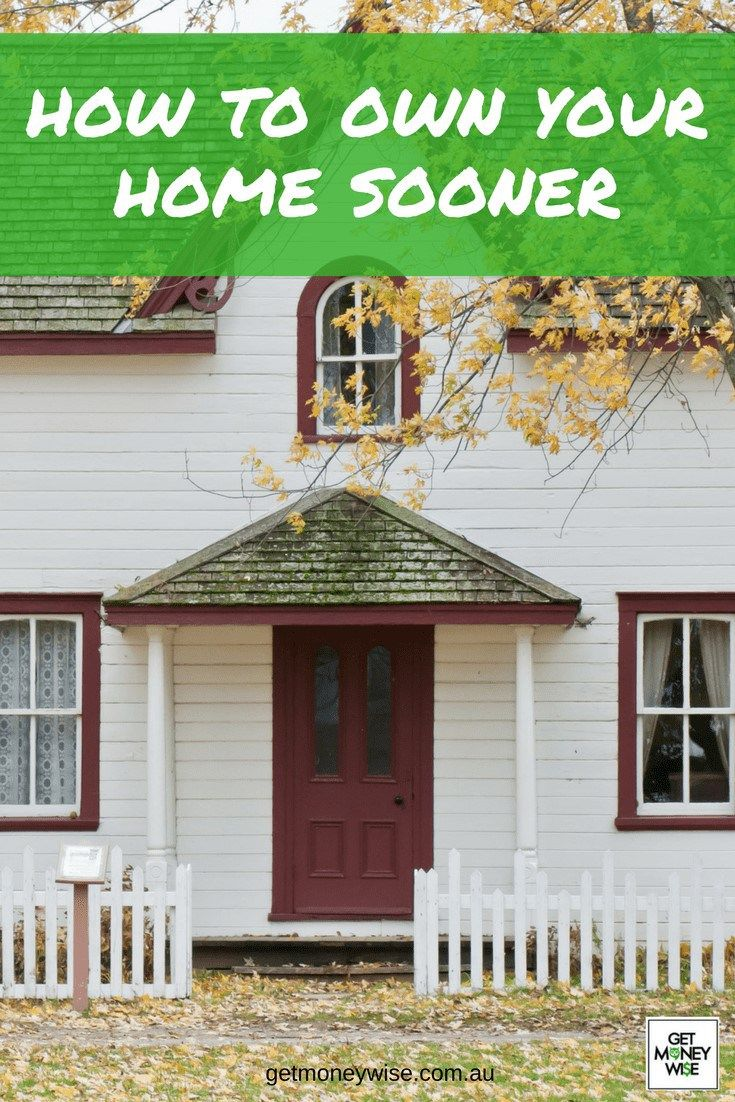 How to own your home sooner