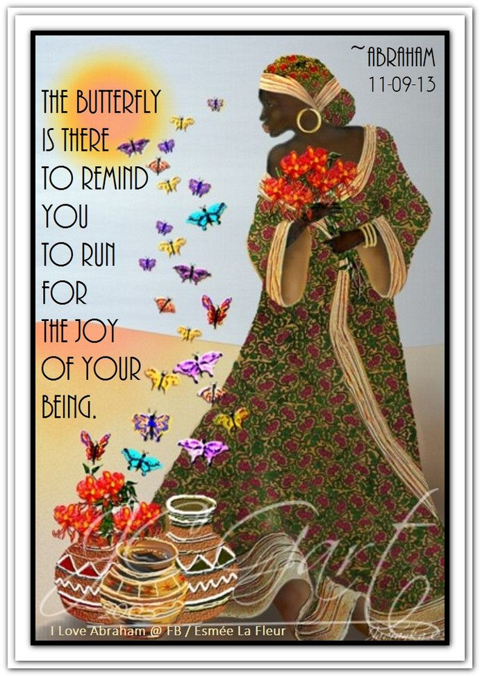 """°•♥ Ƹ̵̡Ӝ̵̨̄Ʒ ♥•° """"The butterfly is there to remind you to run for the joy of your being."""" ~ Abraham-Hicks Quotes"""