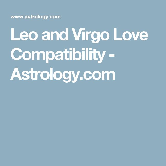 Leo and Virgo Love Compatibility - Astrology.com
