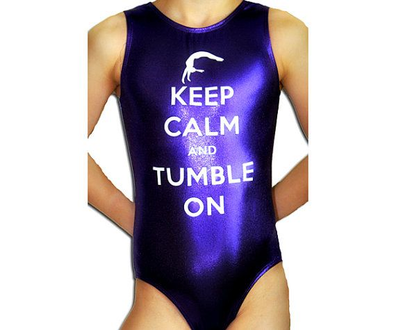 Gymnastics Leotard Girls Mystique KEEP CALM AND TUMBLE ON Leotard by AERO Leotards. MANY LEOTARD COLORS AVAILABLE. CHOOSE YOUR FAVORITE COLOR