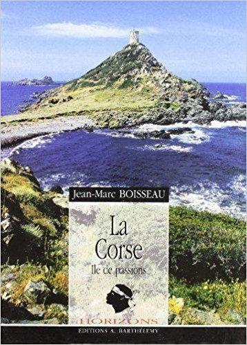 Corse, Ile de Passions: Amazon.ca: Jean-Marc Boisseau: Books