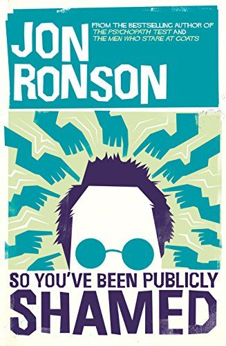 So You've Been Publicly Shamed - Jon Ronson Simultaneously powerful and hilarious in the way only Jon Ronson can be, So You've Been Publicly Shamed is a deeply honest book about modern life, full of eye-opening truths about the escalating war on human flaws and the very scary part we all play in it.