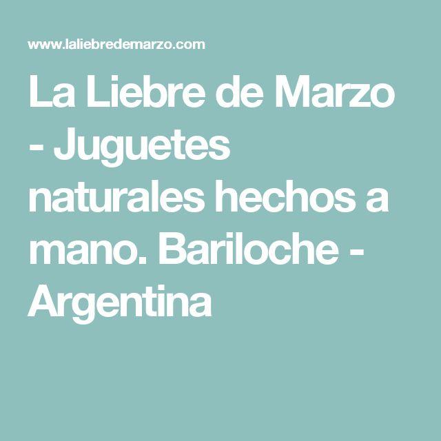 La Liebre de Marzo - Juguetes naturales hechos a mano. Bariloche - Argentina