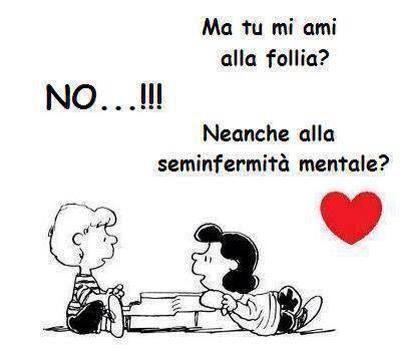 Ma tu mi ami alla follia? #frase #quote #amore #love #charliebrown #snoopy