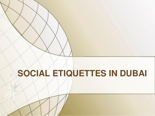 If you are interested to live in Dubai, You should be prepared to understand and respect its culture by learning the Social Etiquettes in Dubai.