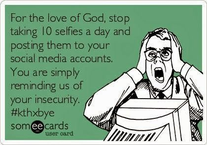 quotes about selfies | Hahahahaha! | Posters & Quotes