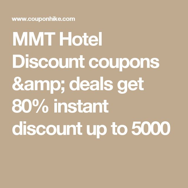 MMT Hotel Discount coupons & deals get 80% instant discount up to 5000