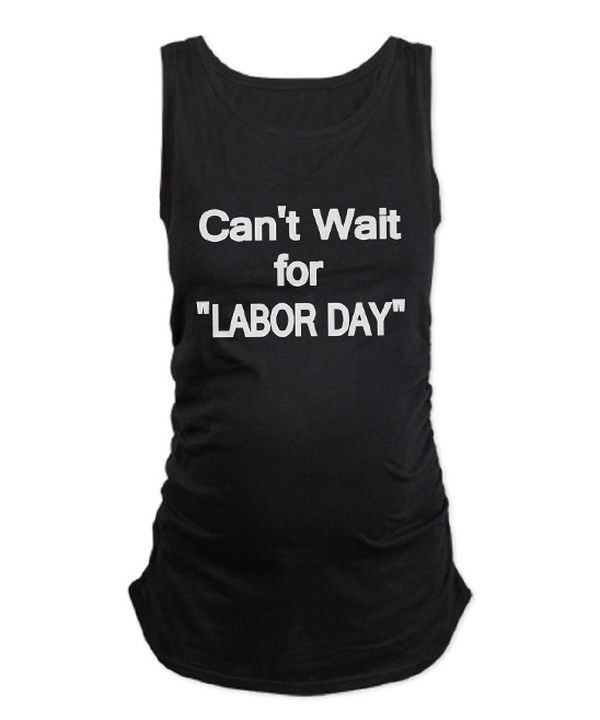 This would be funny considering my due date is the same week as Labor Day. Haha. Look at this Black 'Can't Wait for Labor Day' Maternity Tank on #zulily today!