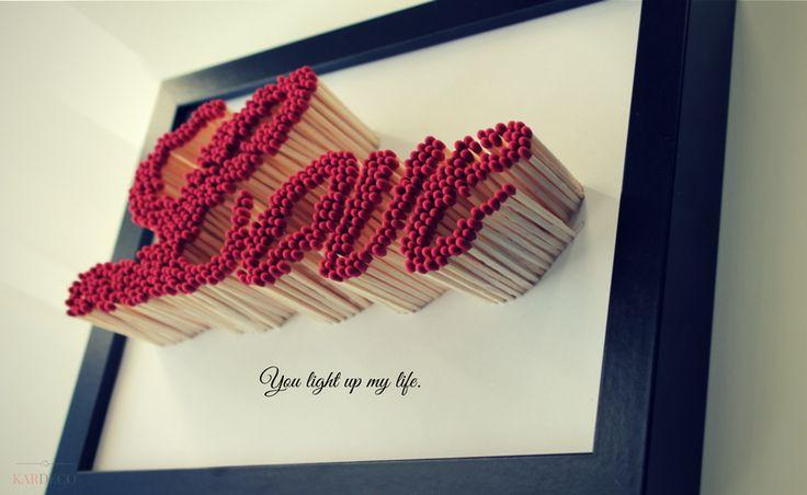Napis 3D Love z zapałek. Zapałki w ramce obrazek zrobisz sama.  Dla romantyków z napisem: You light up my life DIY handmade Zrób to sam Walentynki Valentine's day Frame Marches. Prezent walentynkowy