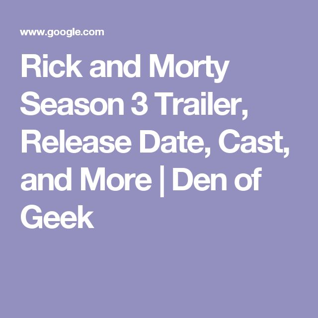Rick and Morty Season 3 Trailer, Release Date, Cast, and More | Den of Geek