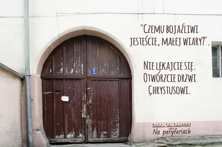 """""""Czemu bojaźliwi jesteście, małej wiary?"""". Nie lękajcie się. Otwórzcie drzwi Chrystusowi."""