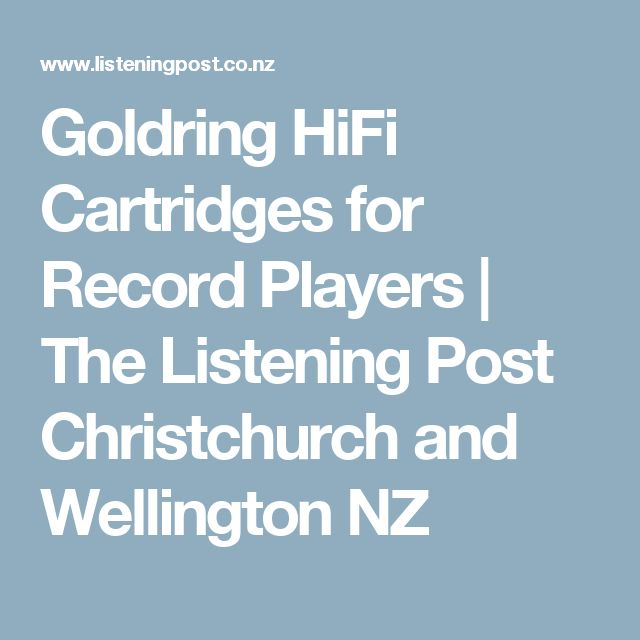 Goldring HiFi Cartridges for Record Players | The Listening Post Christchurch and Wellington NZ