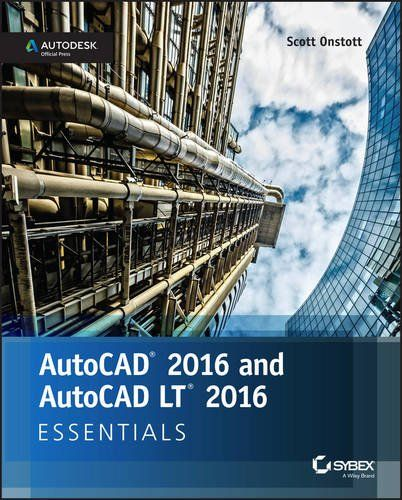 Ideal AutoCAD and AutoCAD LT Essentials Autodesk Official Press Learn AutoCAD quickly and painlessly with this practical hands on guide b AutoCAD