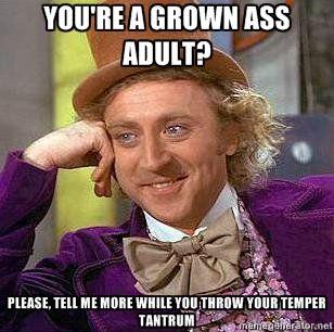 Adult tantrum temper