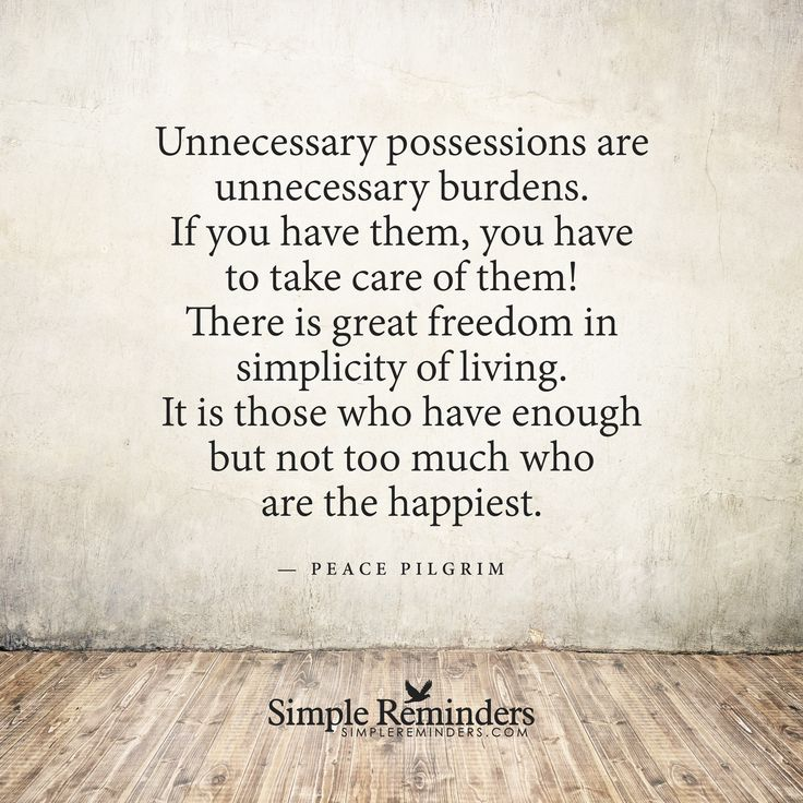 Life Is So Easy Quotes: Unnecessary Possessions Are Unnecessary Burdens