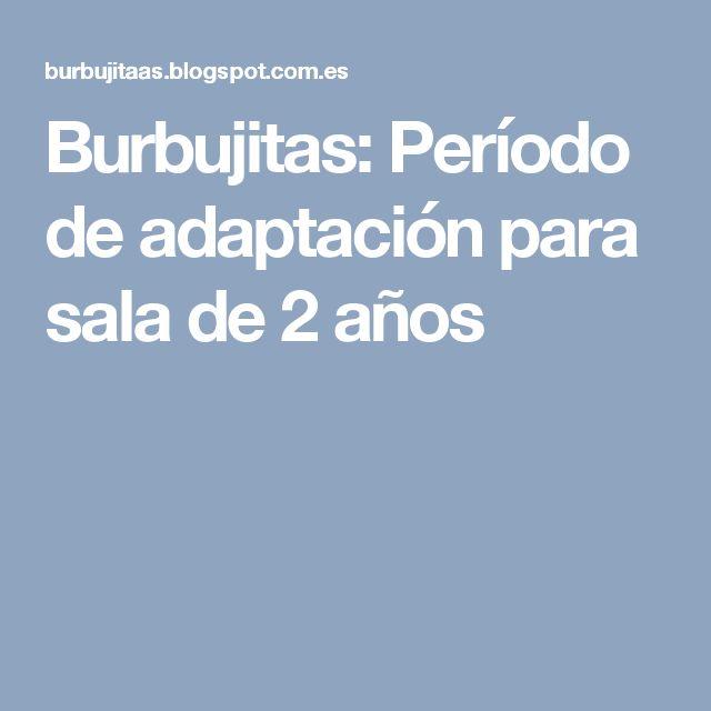 Burbujitas: Período de adaptación para sala de 2 años