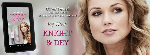 Cover Reveal - Knight & Dey by Joy Wood   Title : Knight & Dey  Author : Joy Wood  Genre : Romance  Kathryn Knight has it all  a beautiful home a loving husband and a successful job as a theatre sister at St Annes hospital. Life is good. Finley Dey is a surgeon and the new hospital director. Hes tragically lost his family in an accident and has come to England to make a fresh start. Hes also stunningly attractive. Despite the guilt she feels for betraying her husband Kathryn and Fin are…