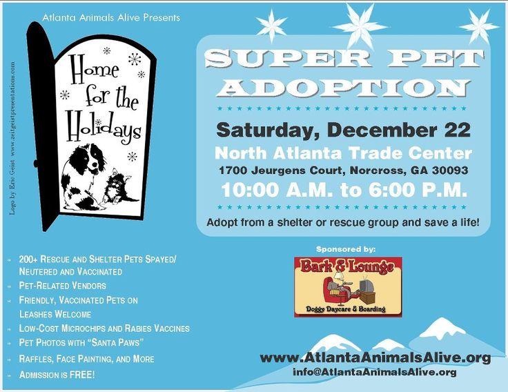Atlanta Animals Alive Home for the Holidays Super Pet Adoption Event #Atlanta Saturday, December 22, 2012, at the North Atlanta Trade Center in Norcross, #Georgia.