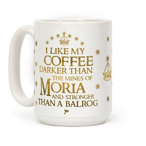 "This Lord of the Rings inspired coffee mug is perfect for second breakfast. This nerdy coffee mug features the phrase ""I like my coffee darker than the minds of Moria and stronger than a Balrog"" along with symbols from the Gates to Moria and a faux gold texture. Buy this for the LOTR fan in your life and they'll have the one mug to rule them all."