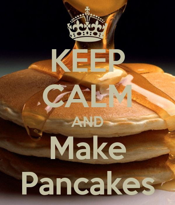 Keep Calm and Make Pancakes