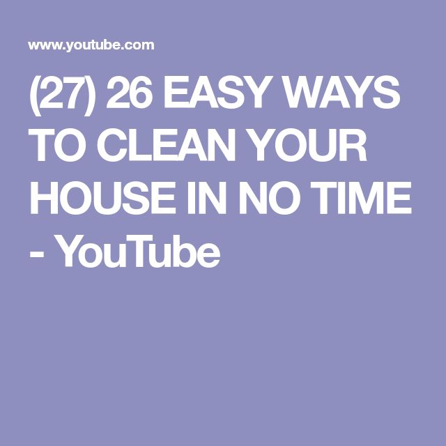 (27) 26 EASY WAYS TO CLEAN YOUR HOUSE IN NO TIME - YouTube