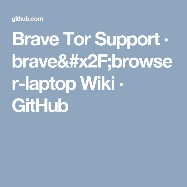 Brave Tor Support · brave/browser-laptop Wiki · GitHub
