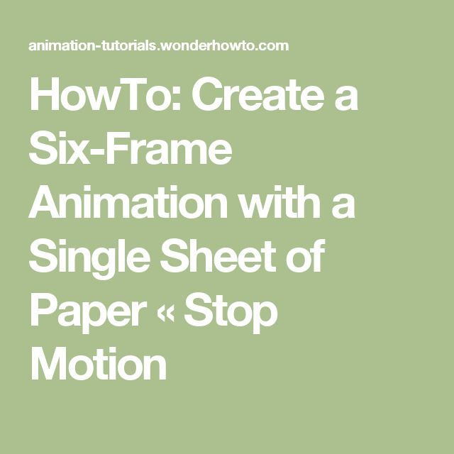 HowTo: Create a Six-Frame Animation with a Single Sheet of Paper « Stop Motion