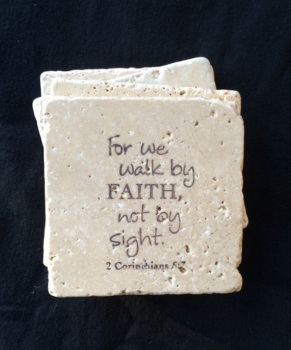 4 scripture coasters . For we walk by faith, not by sight . Travertine natural stone coaster tiles . 4x4