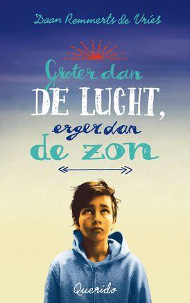 Groter dan de lucht, erger dan de zon - Daan Remmerts de Vries. Zilveren Griffel voor kinderen vanaf 9 jaar. Reserveer: http://www.theek5.nl/iguana/?sUrl=search#RecordId=2.337070