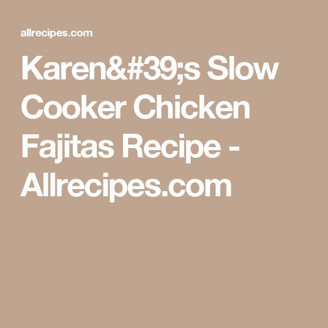 Karen's Slow Cooker Chicken Fajitas Recipe - Allrecipes.com