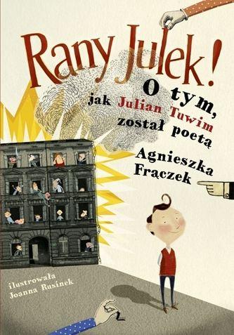 Rany Julek! O tym, jak Julian Tuwim został poetą